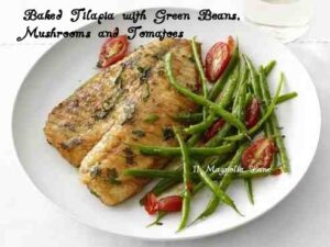Tilapia with Green Beans, Mushrooms and Tomato