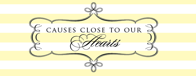"""Our """"Causes"""" Close to Our Hearts…"""