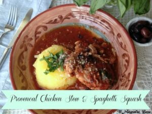Provencal Chicken Stew  & Spaghetti Squash