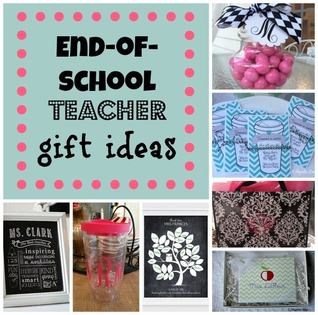 End of school year teacher gift ideas