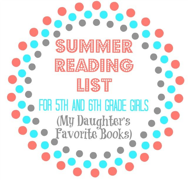 My Daughter S Summer Reading Picks For 5th 6th Grade Girls 11