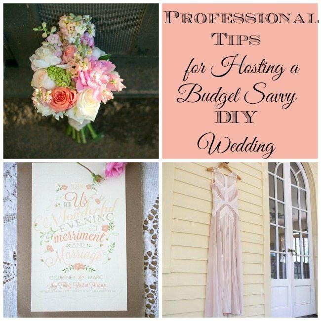Professional Tips for Hosting a Budget Savvy DIY Wedding