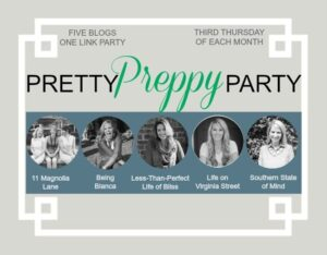 Pretty Preppy Party Blog Linky Party | 11 Magnolia Lane