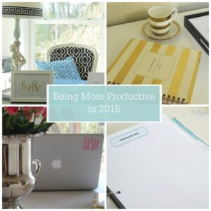 2015--The year of being super productive! {Tips & Tricks}