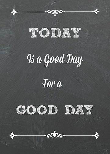 today-is-a-good-day-sign