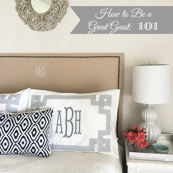How to be a good guest: 101 | 11 Magnolia Lane
