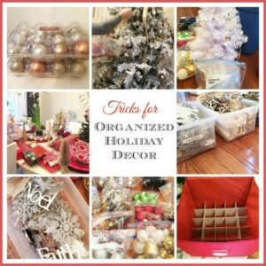 Tips & Tricks to Organize all that Holiday Decor!