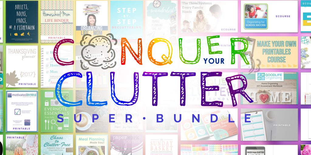 The Conquer Your Clutter Ultimate Bundle of Resources {Available Now!}