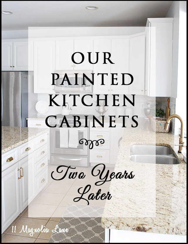 Our Painted Kitchen Cabinetsu2013Two Years Later u0026 What I Learned  sc 1 st  11 Magnolia Lane & Painted Kitchen Cabinets How they are holding up 2 years later | 11 ...