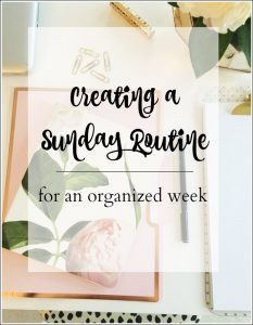 Creating an organized routine on Sunday to plan ahead for a smooth week