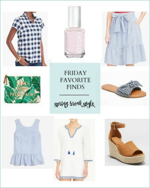 Friday Favorite Finds–Spring Break Style