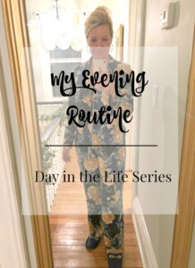A Day in the Life Series: Evening Routine | 11 Magnolia Lane
